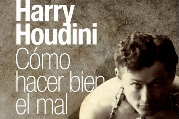Fragmento de la portada de «Cómo hacer bien el mal», de Houdini, en edición de Capitán Swing.