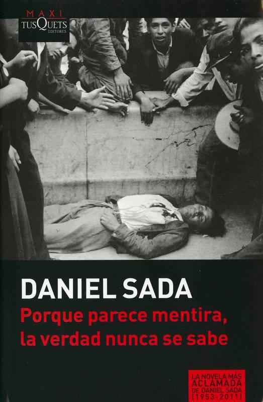 Portada del libro «Porque parece mentira la verdad nunca se sabe», de Daniel Sada
